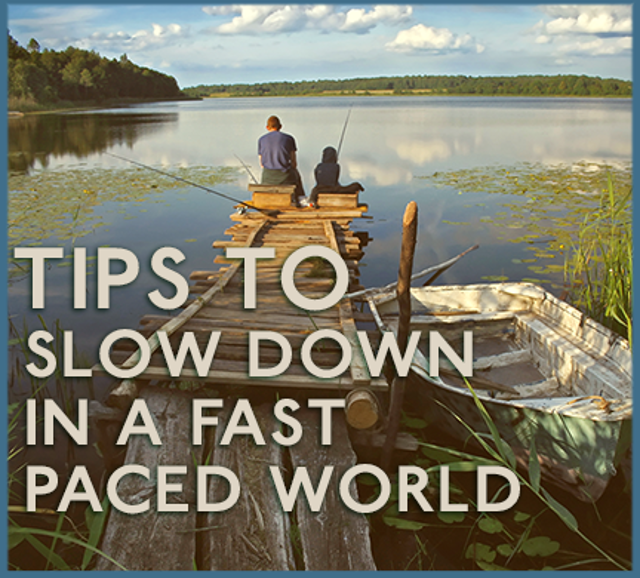 Tips to Slow Down in a Fast Paced World – Wiley's Finest